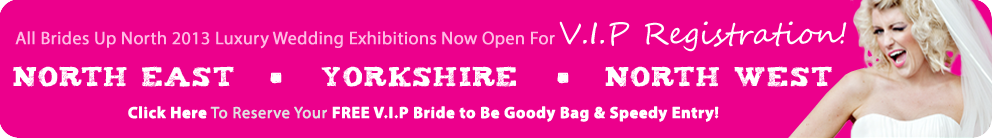 exhibitor-bookings now open for brides up north luxury wedding exhibitions spring 2013