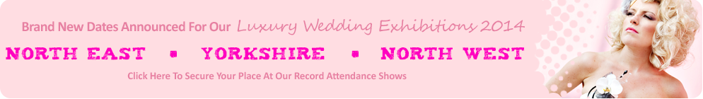Luxury Wedding Fairs With Top UK Wedding Blog Brides Up North