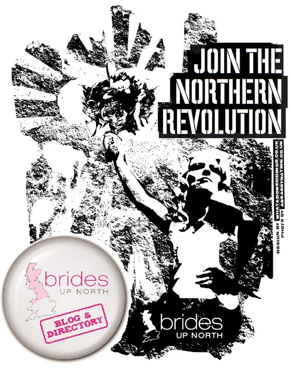 Brides Up North UK Wedding Blog: Join The Northern Revolution