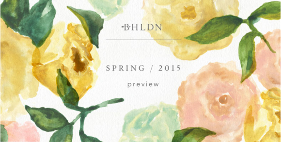 eye candy. a first look at BHDLN's spring 2015 collection