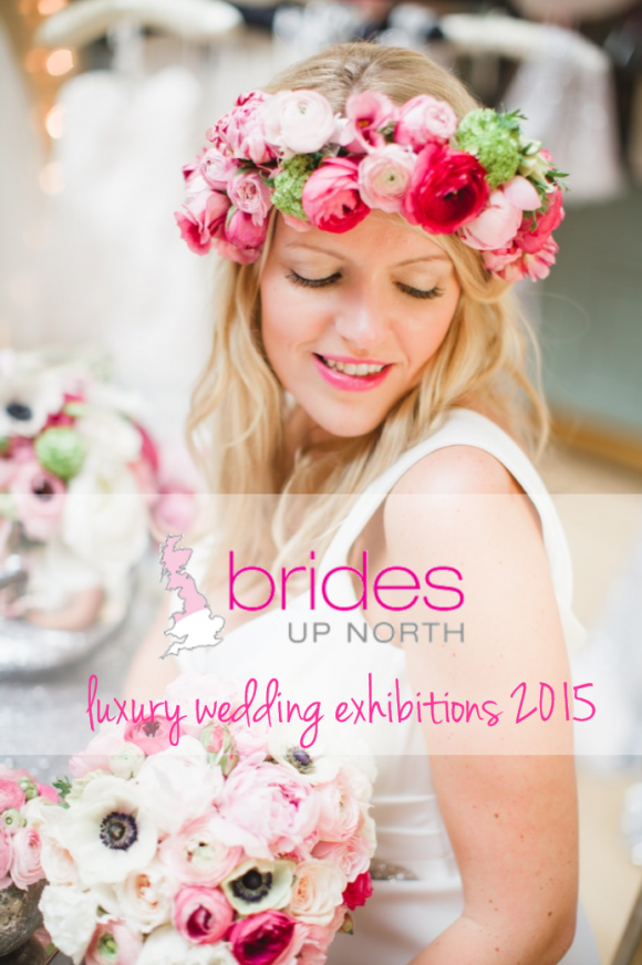 Brides Up North Luxury Wedding Exhibitions 2015