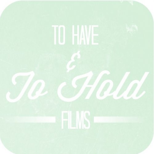 To Have and To Hold Films & Photography